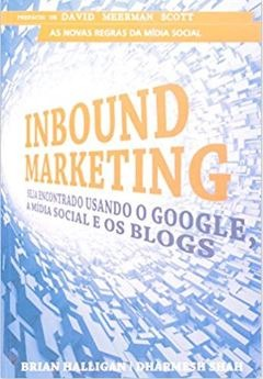 Inbound Marketing seja encontrado usando o Google, a Mídia Social e os Blogs - Brian Halligan e Dharmesh Shah