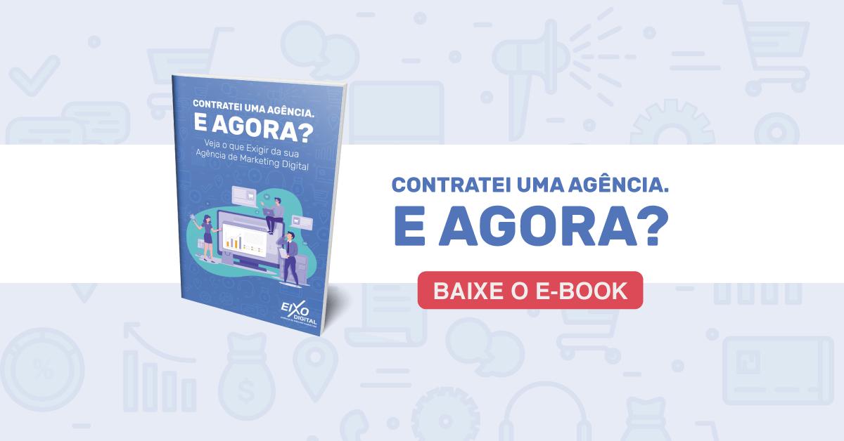 cta-ebook-contratei-uma-agencia-e-agora-eixo-digital